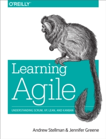 Learning Agile : Understanding Scrum, XP, Lean, and Kanban, PDF eBook