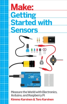 Getting Started with Sensors : Measure the World with Electronics, Arduino, and Raspberry Pi, PDF eBook