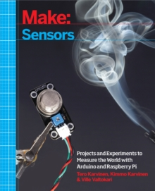 Make: Sensors : A Hands-On Primer for Monitoring the Real World with Arduino and Raspberry Pi, PDF eBook