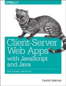 Client-Server Web Apps with JavaScript and Java, Paperback Book