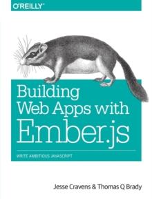 Building Web Applications with Ember.js, Paperback / softback Book