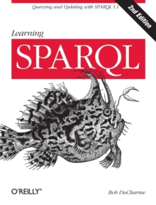 Learning SPARQL, Paperback Book
