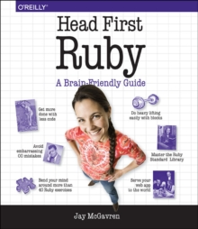 Head First Ruby : A Brain-Friendly Guide, Paperback Book