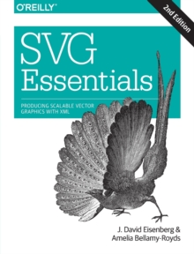SVG Essentials : Producing Scalable Vector Graphics with XML, Paperback Book