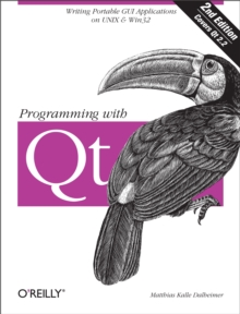 Programming with Qt : Writing Portable GUI applications on