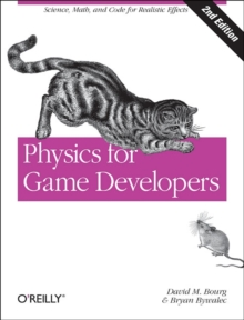Physics for Game Developers : Science, Math, and Code for Realistic Effects, Paperback Book