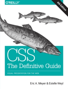 CSS: The Definitive Guide : Visual Presentation for the Web, Paperback Book