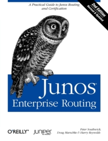 Junos Enterprise Routing, : A Practical Guide to Junos Routing and Certification, Paperback / softback Book