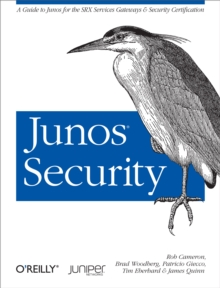 Junos Security : A Guide to Junos for the SRX Services Gateways and Security Certification, PDF eBook