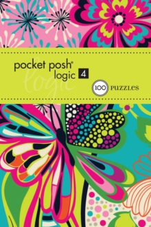 Pocket Posh Logic 4 : 100 Puzzles, Paperback Book