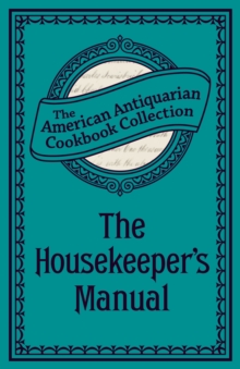 The Housekeeper's Manual : Or, Complete Housewife, EPUB eBook