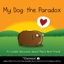 My Dog: The Paradox : A Lovable Discourse about Man's Best Friend, Hardback Book