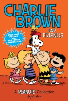 Charlie Brown and Friends  (PEANUTS AMP! Series Book 2) : A Peanuts Collection, Paperback / softback Book