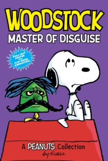 Woodstock: Master of Disguise  (PEANUTS AMP! Series Book 4) : A Peanuts Collection, Paperback / softback Book