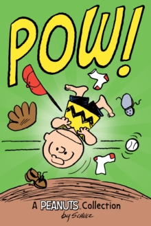 Charlie Brown: POW!  (PEANUTS AMP! Series Book 3) : A Peanuts Collection, EPUB eBook