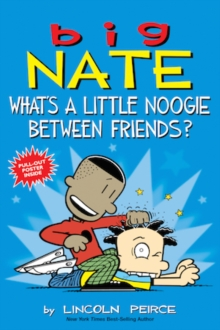 Big Nate: What's a Little Noogie Between Friends?, Paperback Book