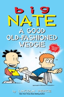 Big Nate: A Good Old-Fashioned Wedgie, Paperback / softback Book