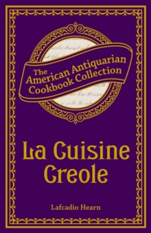 La Cuisine Creole : A Collection of Culinary Recipes, EPUB eBook