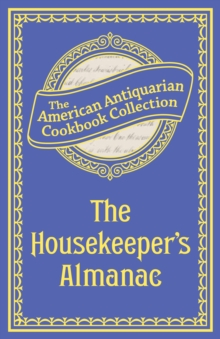 The Housekeeper's Almanac : Or, The Young Wife's Oracle! for 1840!, EPUB eBook
