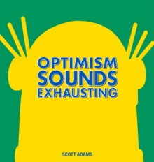 Optimism Sounds Exhausting, Hardback Book