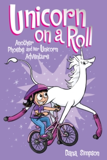 Unicorn on a Roll (Phoebe and Her Unicorn Series Book 2) : Another Phoebe and Her Unicorn Adventure, PDF eBook