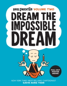 Zen Pencils-Volume Two : Dream the Impossible Dream, Paperback / softback Book
