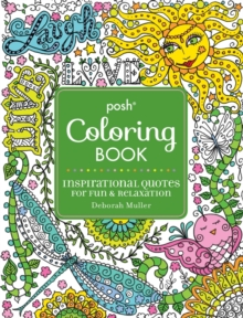 Posh Adult Coloring Book: Inspirational Quotes for Fun & Relaxation : Deborah Muller, Paperback / softback Book