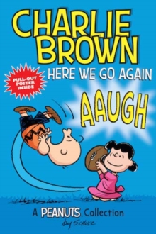 Charlie Brown: Here We Go Again  (PEANUTS AMP! Series Book 7) : A PEANUTS Collection, Paperback / softback Book