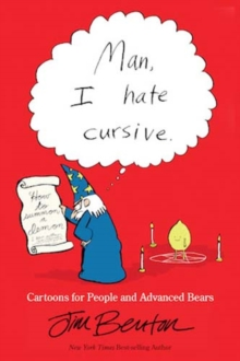 Man, I Hate Cursive : Cartoons for People and Advanced Bears, Paperback / softback Book