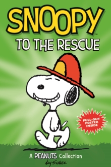 Snoopy to the Rescue  (PEANUTS AMP! Series Book 8) : A Peanuts Collection, Paperback Book