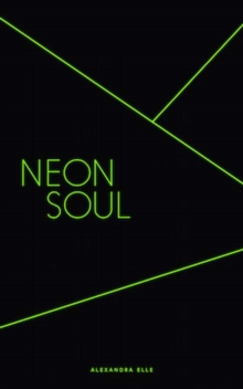 Neon Soul : A Collection of Poetry and Prose, Paperback Book