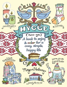 Hygge Adult Coloring Book : A Book to Enjoy & Color for a Cozy, Simple, Happy Life, Paperback Book