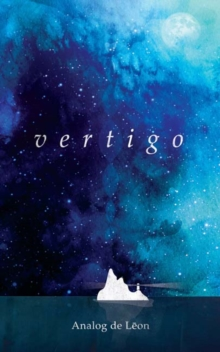 Vertigo: Of Love & Letting Go : An Odyssey About a Lost Poet in Retrograde - Modern Poetry & Quotes, Paperback Book