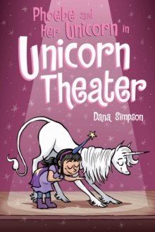 Phoebe and Her Unicorn in Unicorn Theater (Phoebe and Her Unicorn Series Book 8), Paperback / softback Book