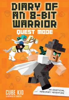 Diary of an 8-Bit Warrior: Quest Mode (Book 5 8-Bit Warrior series) : An Unofficial Minecraft Adventure, Paperback Book