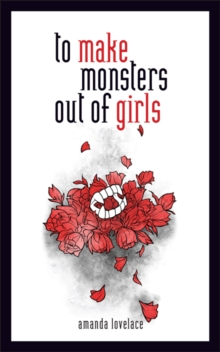 to make monsters out of girls, Hardback Book