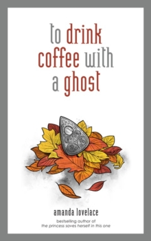 to drink coffee with a ghost, Hardback Book