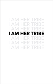 I Am Her Tribe, Paperback / softback Book