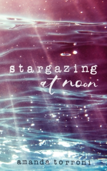 Stargazing at Noon, Paperback / softback Book
