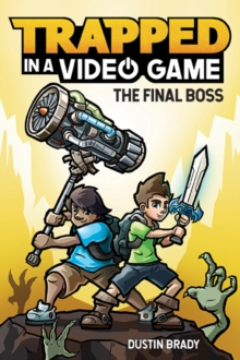 Trapped in a Video Game (Book 5) : The Final Boss, Paperback / softback Book