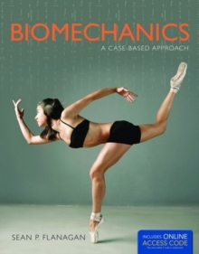 Biomechanics: A Case-Based Approach, Paperback Book