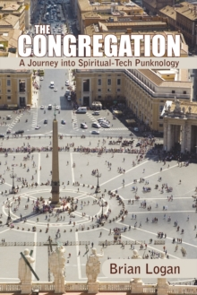The Congregation : A Journey into Spiritual-Tech Punknology, EPUB eBook