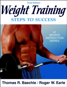 Weight Training : Steps to Success, Paperback / softback Book