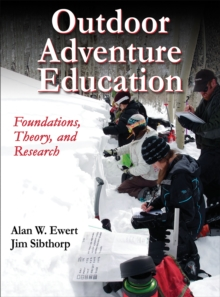 Outdoor Adventure Education : Foundations, Theory, and Research, Hardback Book