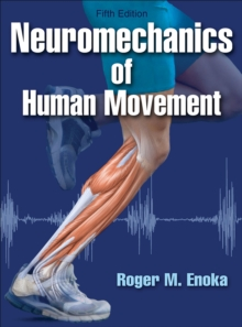 Neuromechanics of Human Movement, Hardback Book