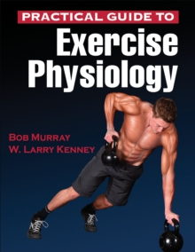 Practical Guide to Exercise Physiology, Paperback / softback Book
