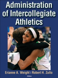 Administration of Intercollegiate Athletics, Hardback Book