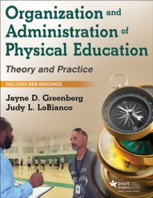 Organization and Administration of Physical Education : Theory and Practice, Paperback / softback Book