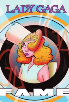 FAME: Lady Gaga: graphic novel edition, EPUB eBook