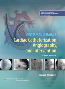 Grossman & Baim's Cardiac Catheterization, Angiography, and Intervention, Hardback Book